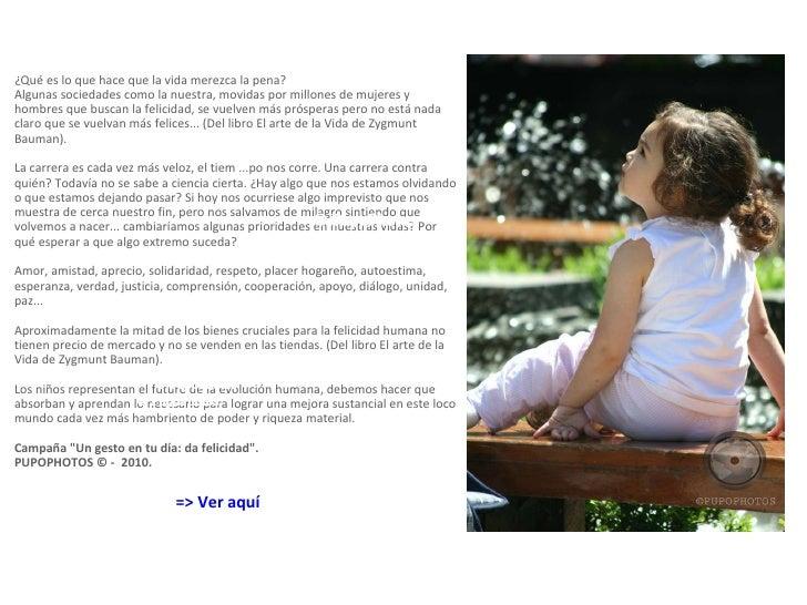 <ul><li>¿Qué es lo que hace que la vida merezca la pena? Algunas sociedades como la nuestra, movidas por millones de mujer...