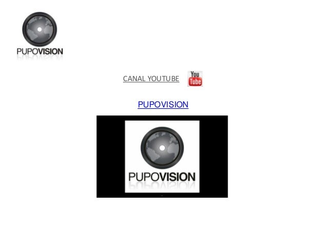 CANAL YOUTUBE PUPOVISION