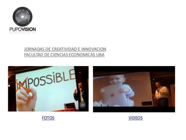 JORNADAS DE CREATIVIDAD E INNOVACION FACULTAD DE CIENCIAS ECONOMICAS UBA FOTOS VIDEOS