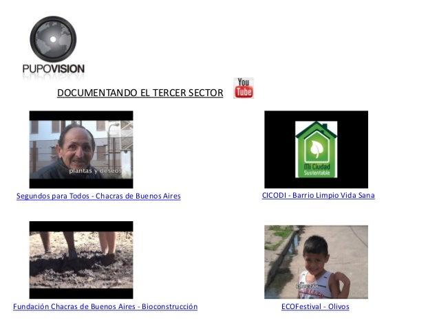 DOCUMENTANDO EL TERCER SECTOR Segundos para Todos - Chacras de Buenos Aires CICODI - Barrio Limpio Vida Sana Fundación Cha...