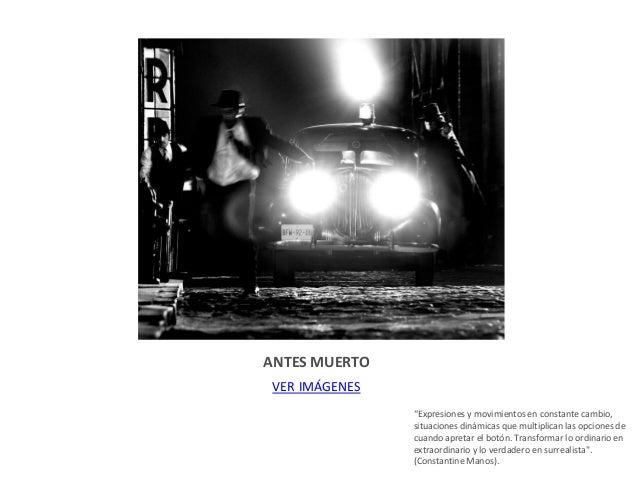 """ANTES MUERTO VER IMÁGENES """"Expresiones y movimientos en constante cambio, situaciones dinámicas que multiplican las opcion..."""