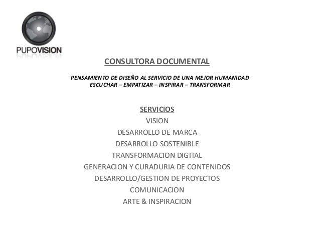 CONSULTORA DOCUMENTAL SERVICIOS VISION DESARROLLO DE MARCA DESARROLLO SOSTENIBLE TRANSFORMACION DIGITAL GENERACION Y CURAD...