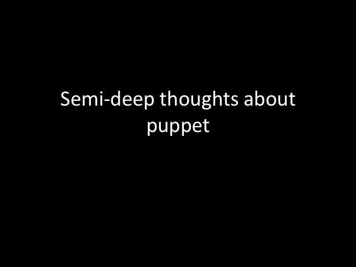 Semi-deep thoughts about puppet<br />