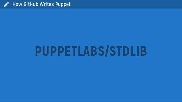  How GitHub Writes PuppetPUPPETLABS/STDLIB