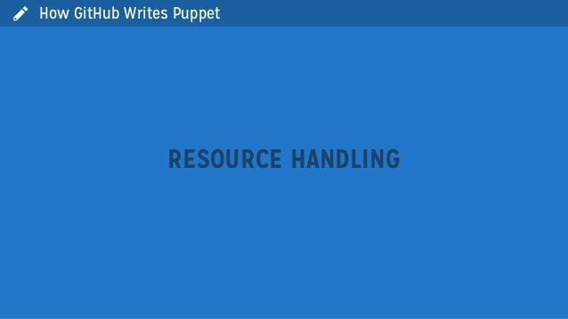  How GitHub Writes PuppetRESOURCE HANDLING
