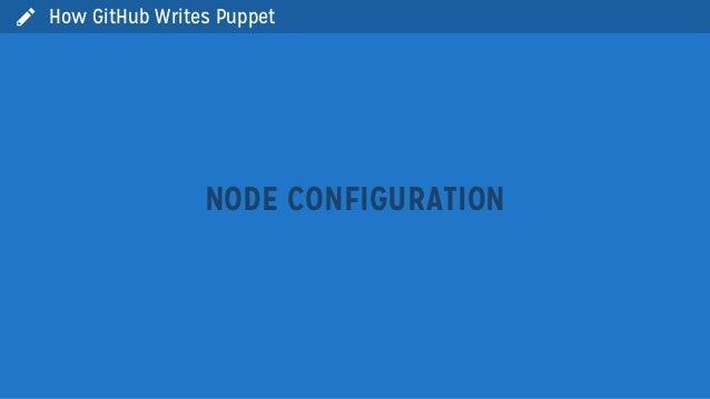  How GitHub Writes PuppetNODE CONFIGURATION