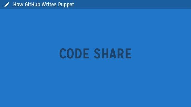  How GitHub Writes PuppetCODE SHARE