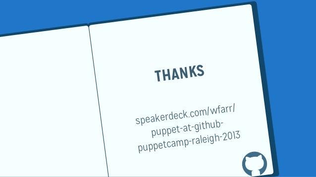 THANKSspeakerdeck.com/wfarr/puppet-at-github-puppetcamp-raleigh-2013