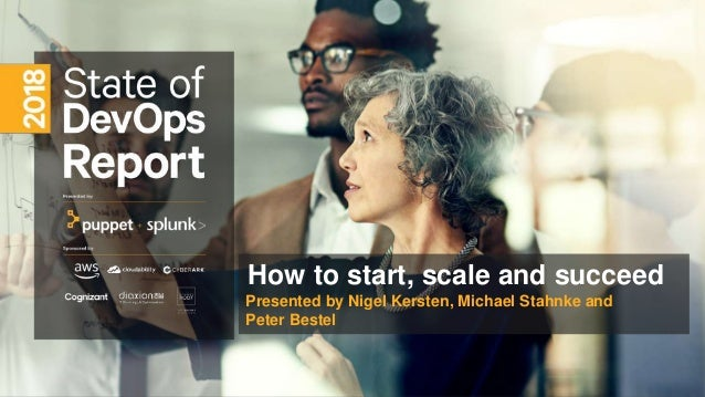 How to start, scale and succeed Presented by Nigel Kersten, Michael Stahnke and Peter Bestel