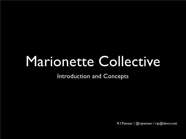 Marionette Collective     Introduction and Concepts                             R.I.Pienaar / @ripienaar / rip@devco.net