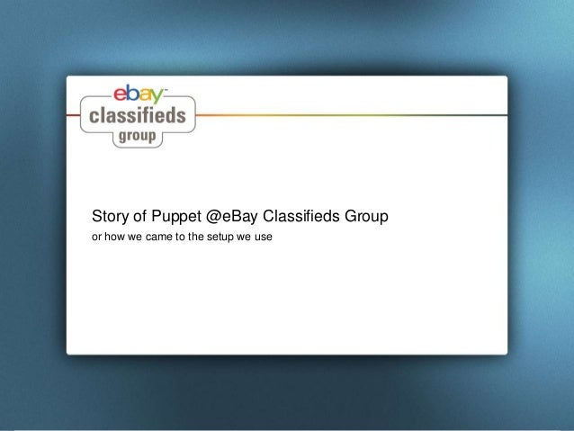 Story of Puppet @eBay Classifieds Groupor how we came to the setup we use
