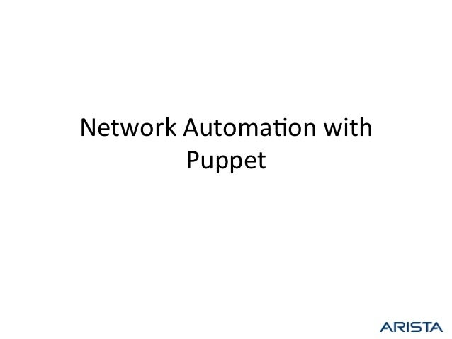 Network  Automa-on  with  Puppet