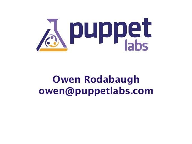 Owen Rodabaugh owen@puppetlabs.com