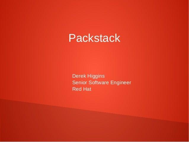 Packstack Derek Higgins Senior Software Engineer Red Hat