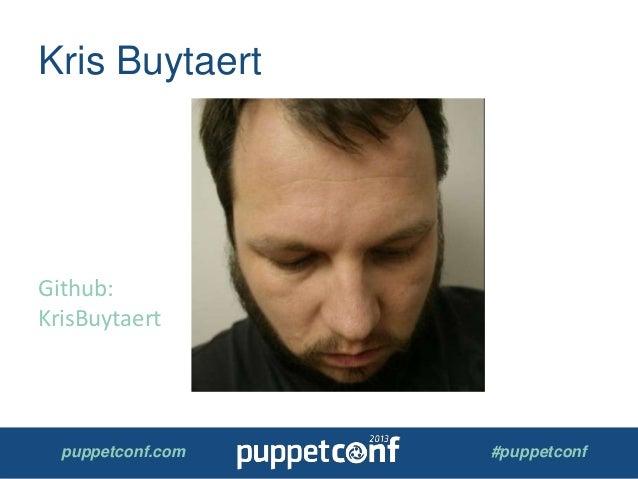 puppetconf.com #puppetconf Kris Buytaert Github: KrisBuytaert