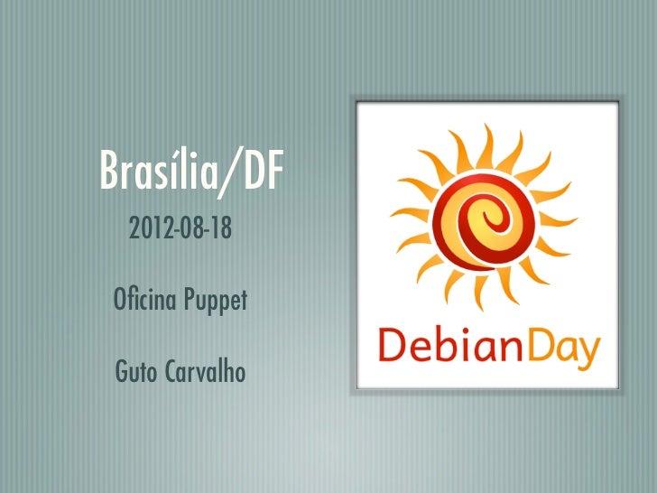 Brasília/DF 2012-08-18Oficina PuppetGuto Carvalho