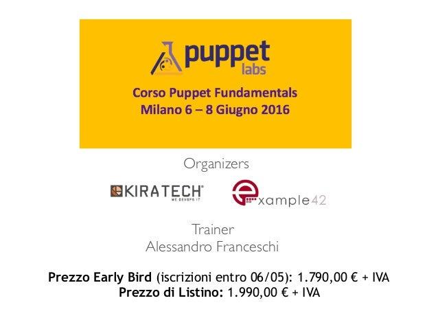 Prezzo Early Bird (iscrizioni entro 06/05): 1.790,00 € + IVA Prezzo di Listino: 1.990,00 € + IVA Organizers Trainer Alessa...