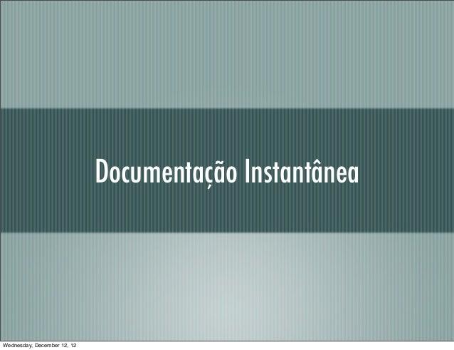 Documentação InstantâneaWednesday, December 12, 12