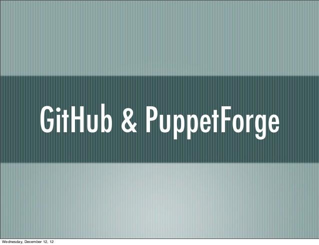 GitHub & PuppetForgeWednesday, December 12, 12