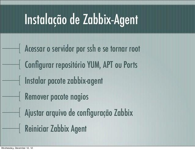 Instalação de Zabbix-Agent                   Acessar o servidor por ssh e se tornar root                   Configurar repos...
