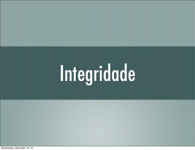 IntegridadeWednesday, December 12, 12