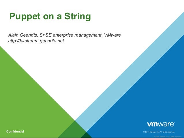 © 2014 VMware Inc. All rights reserved. © 2009 VMware Inc. All rights reserved Confidential Alain Geenrits, Sr SE enterpri...