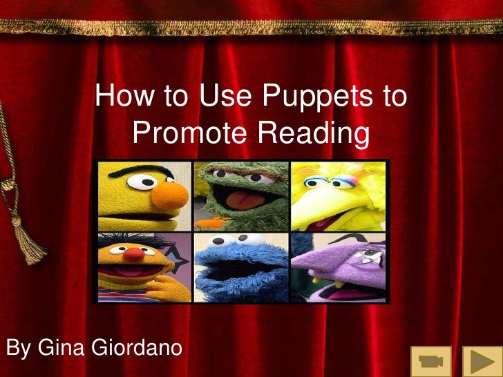 How to Use Puppets to Promote Reading<br />By Gina Giordano<br />