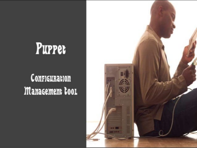 Puppet ComponentsPuppetmasterPuppetCompliancePuppetDashboardPuppetmoduletoolPuppetAgentFacter mCollective