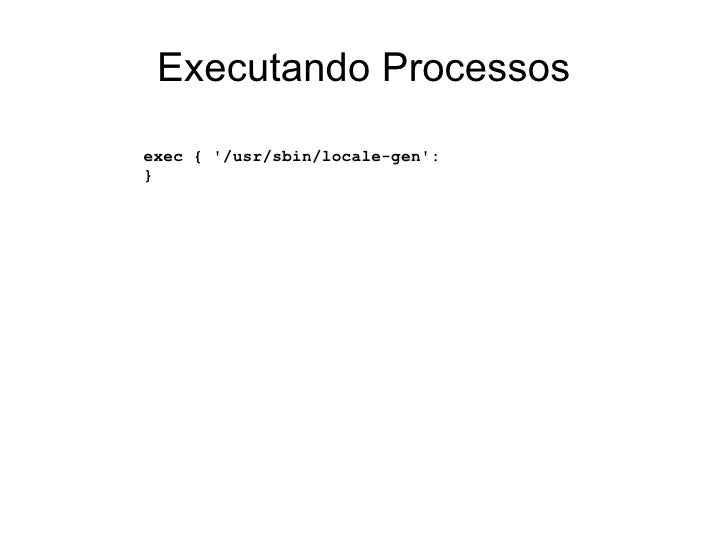 Executando Processosexec { /usr/sbin/locale-gen:}