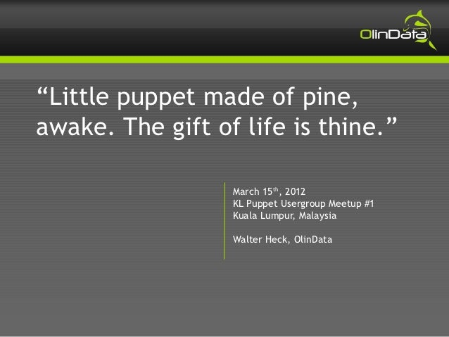 """""""Little puppet made of pine,awake. The gift of life is thine.""""                  March 15th, 2012                  KL Puppe..."""