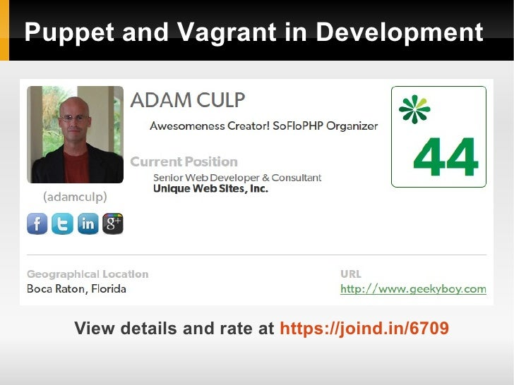 Puppet and Vagrant in Development   View details and rate at https://joind.in/6709