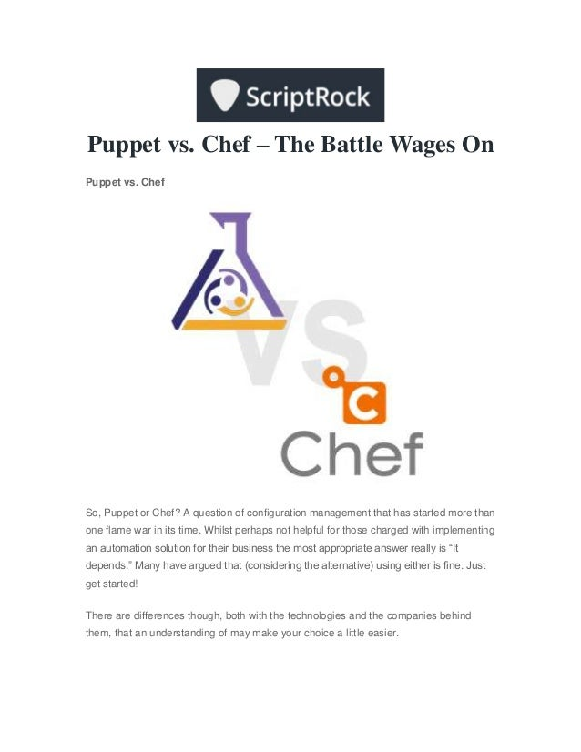 Puppet vs. Chef – The Battle Wages OnPuppet vs. ChefSo, Puppet or Chef? A question of configuration management that has st...