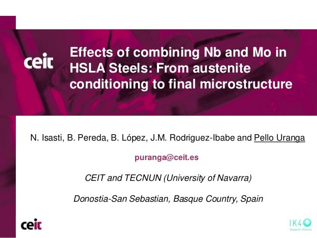 Effects of combining Nb ó and Mo in HSLA Steels: From austenite conditioning to final microstructure  N. Isasti, B. Pereda...