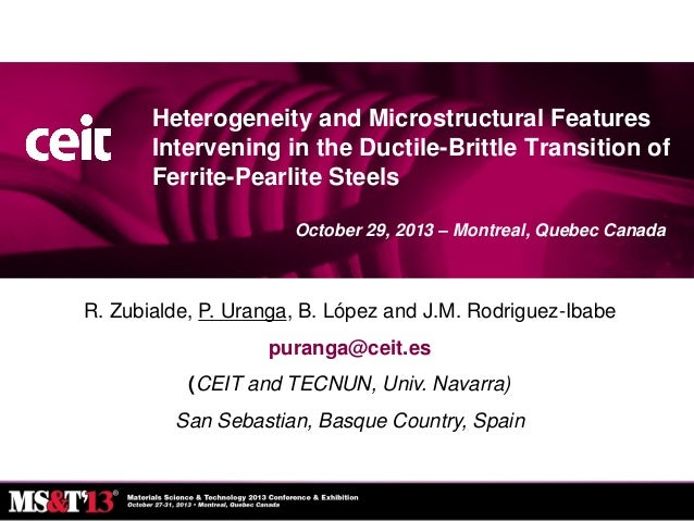 Heterogeneity and Microstructural Features Intervening in the Ductile-Brittle Transition of Ferrite-Pearlite Steels Octobe...