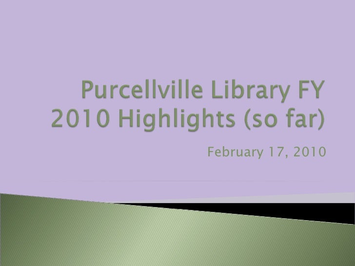 Purcellville Library FY 2010 Highlights (so far)<br />February 17, 2010<br />