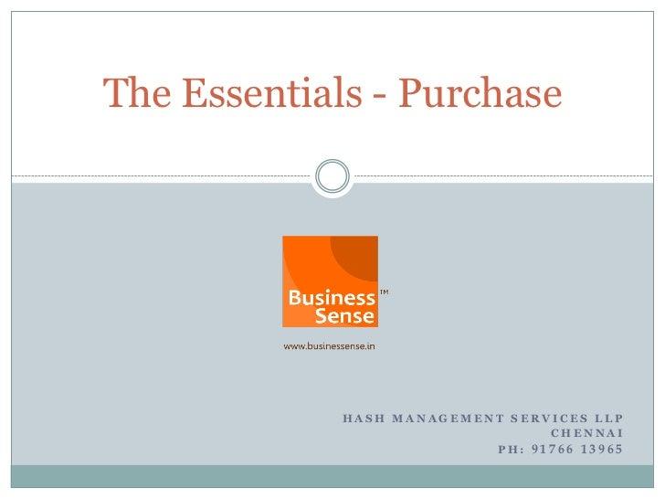 The Essentials - Purchase             HASH MANAGEMENT SERVICES LLP                                 CHENNAI                ...