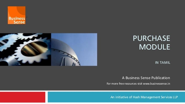 PURCHASEMODULEIN TAMILAn initiative of Hash Management Services LLPA Business Sense PublicationFor more free resources vis...