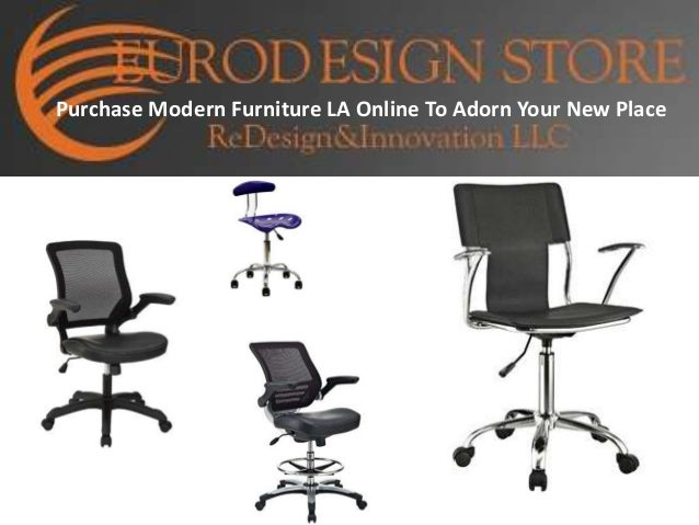 Purchase Modern Furniture LA Online To Adorn Your New Place