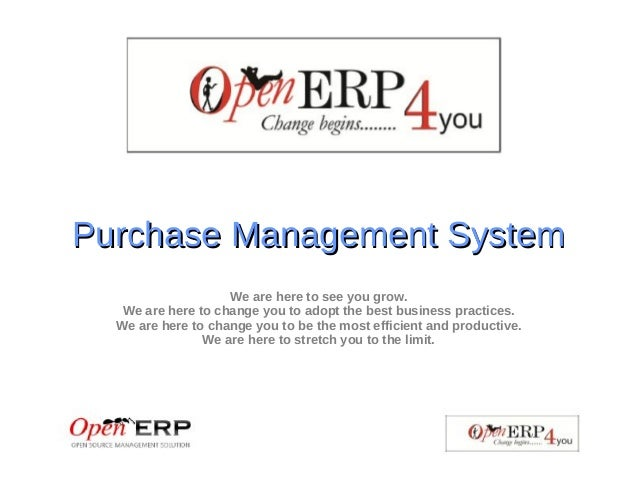 Purchase Management SystemPurchase Management System We are here to see you grow. We are here to change you to adopt the b...