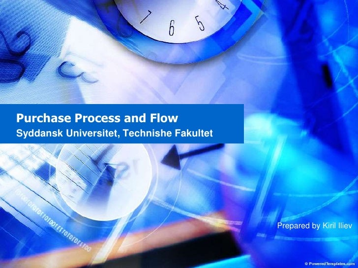 Purchase Process and Flow<br />SyddanskUniversitet, TechnisheFakultet<br />Prepared by KirilIliev<br />