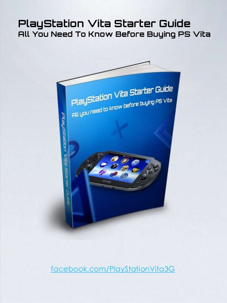 PlayStation Vita Starter GuideAll You Need To Know Before Buying PS Vita       facebook.com/PlayStationVita3G