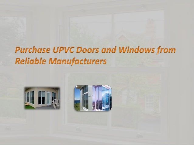 Purchase Upvc Doors And Windows From Reliable Manufacturers