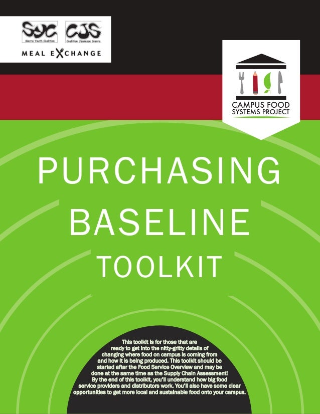 PURCHASING BASELINE TOOLKIT This toolkit is for those that are ready to get into the nitty-gritty details of changing wher...
