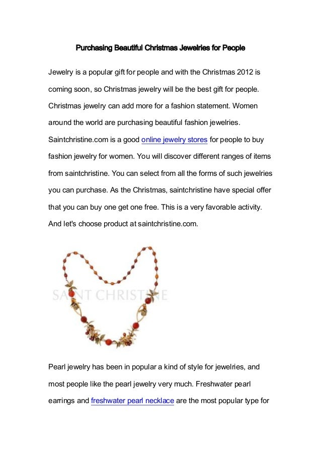 Purchasing Beautiful Christmas Jewelries for PeopleJewelry is a popular gift for people and with the Christmas 2012 iscomi...