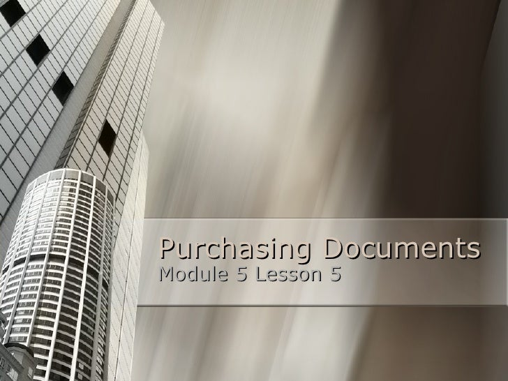 Purchasing Documents Module 5 Lesson 5