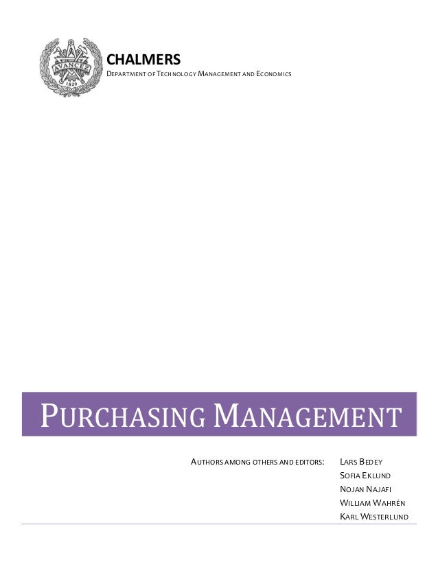 CHALMERS  DEPARTMENT OF TECHNOLOGY MANAGEMENT AND ECONOMICS                     PURCHASING MANAGEMENT    AUTHORS AMONG OTH...