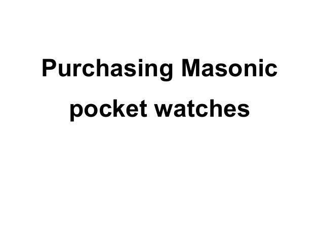 Purchasing Masonic  pocket watches