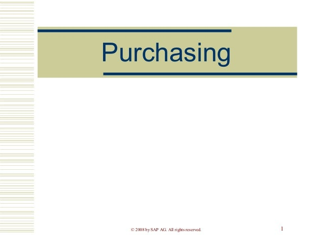 Purchasing  © 2008 by SAP AG. All rights reserved.  1