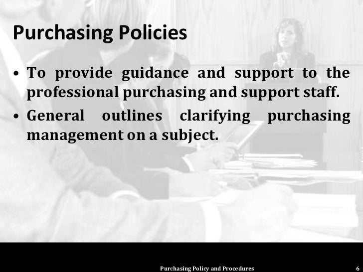 Purchasing policy and procedures for Purchasing policies and procedures template