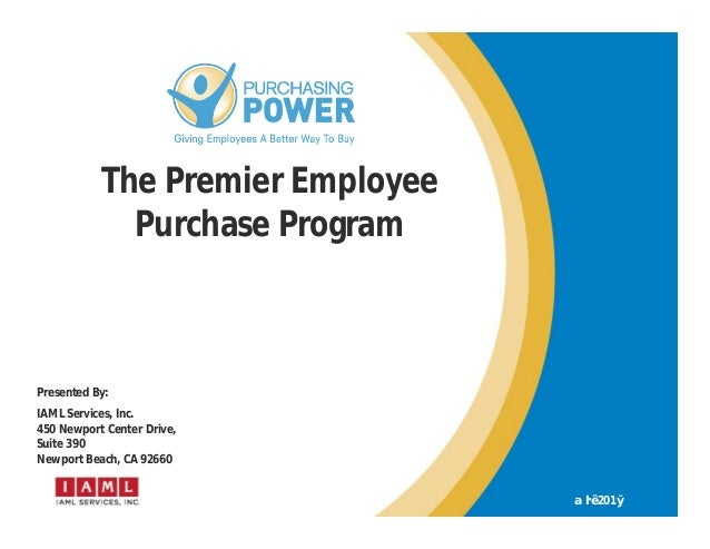 11 The Premier Employee Purchase Program May2016 Presented By: IAML Services, Inc. 450 Newport Center Drive, Suite 390 New...